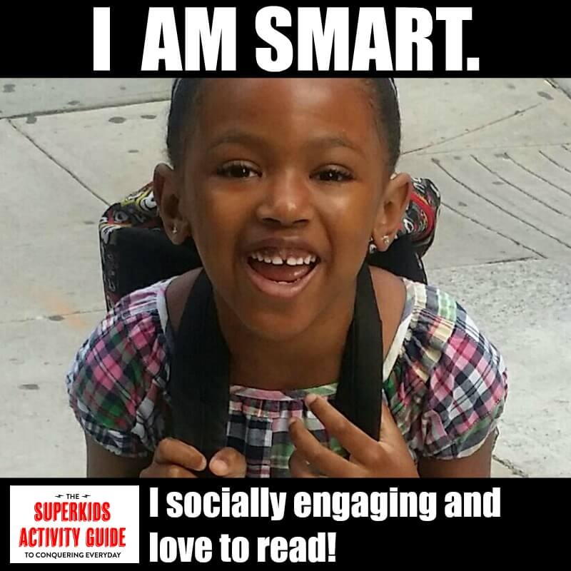 Anderson - I am Smart. I am socially engaging and I love to read
