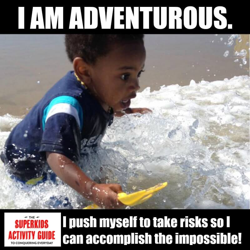 Daryn - I am adventurous. I push myself to take risks so I can accomplish the impossible