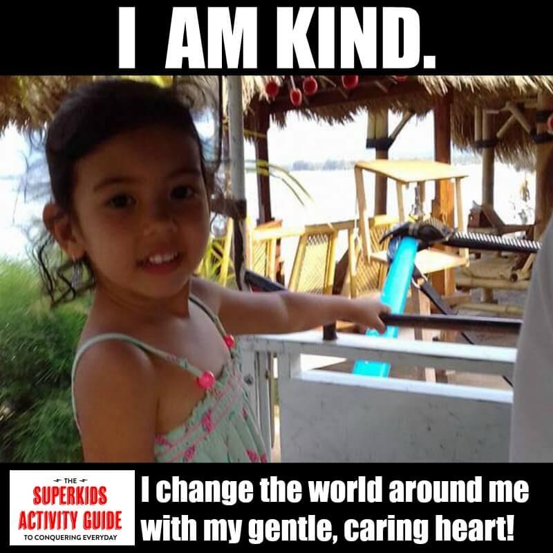 Freya - I am KIND. I change the world around me with my gentle, caring heart