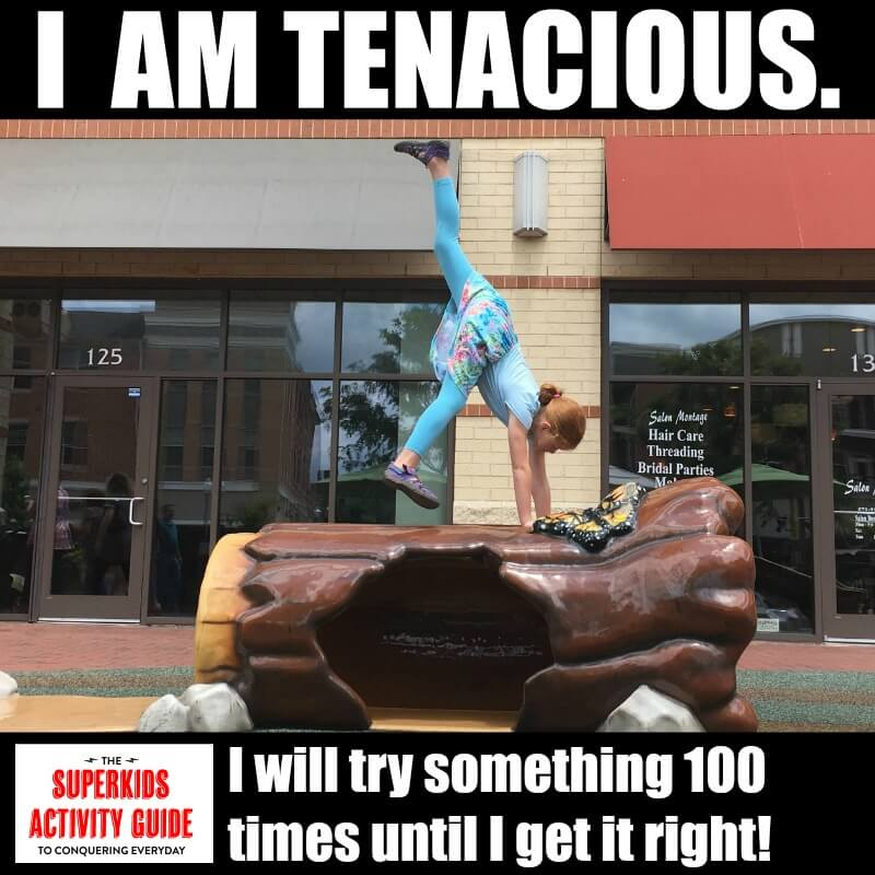 Jamie - I am tenacious. I will try something 100 times until I get it right