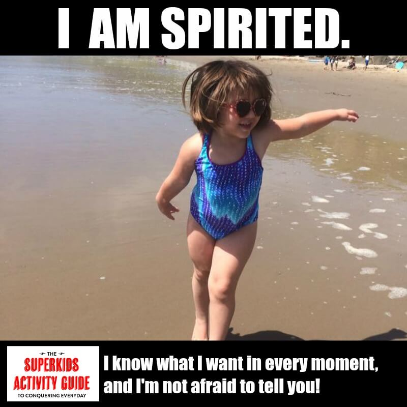 Janele - I am spirited. I know what I want in every moment, and I'm not afraid to tell you