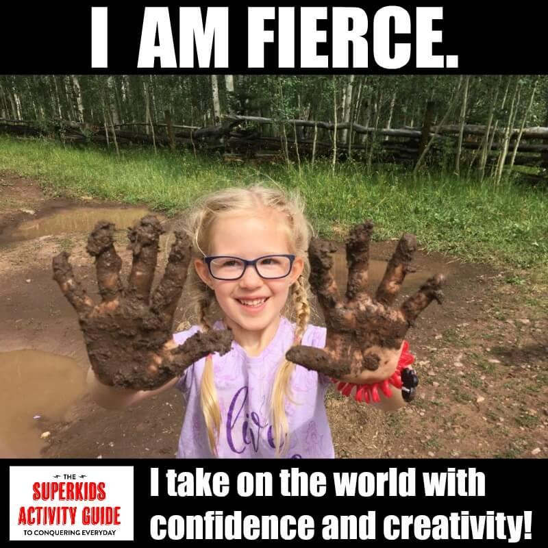 Jennifer- I am fierce. I take on the world with confidence and creativity