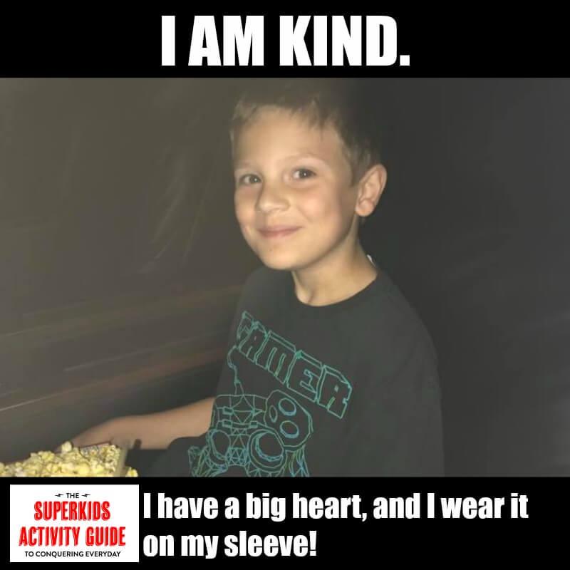 Kathren - I am Kind. I have a big heart, and I wear it on my sleeve