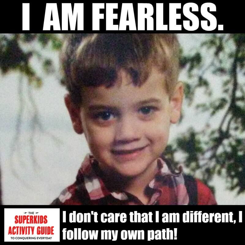 Kelley - I am fearless. I dont care that I am different, I follow my own path