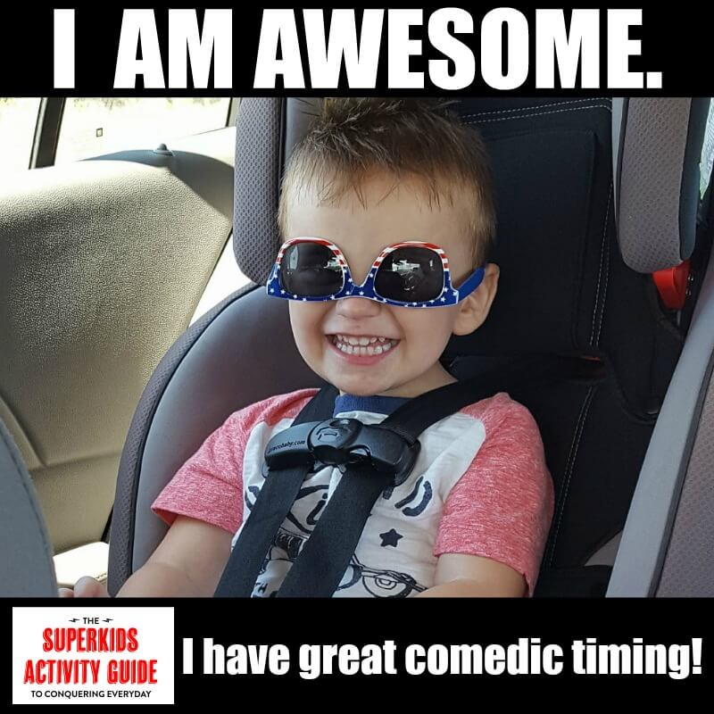 Stacey - I am awesome. I have great comedic timing