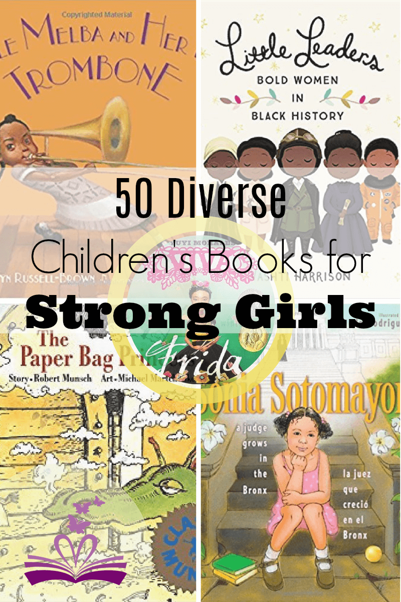 50 DIVERSE CHILDREN'S BOOKS FOR STRONG GIRLS